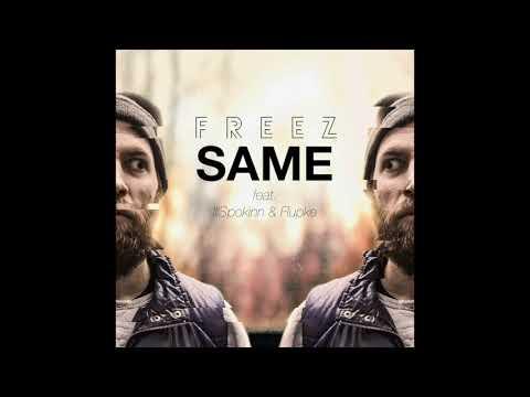 FREEZ - Same (feat. IllSpokinn & Flupke)