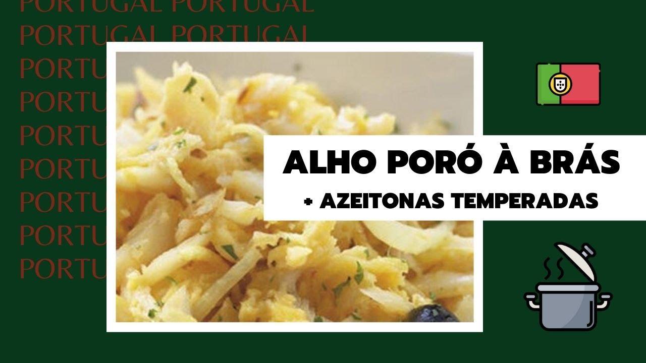 Receita portuguesa: Alho poró à brás e azeitonas temperadas