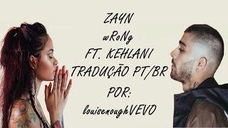 ZAYN - wRoNg ft. Kehlani (tradução)