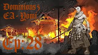 Dominions 5 - EA Yomi - Episode 28 - Lethal Blows
