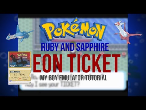 How To Get The Eon Ticket In Pokemon Ruby Sapphire Without My Boy Gba Android Emulator