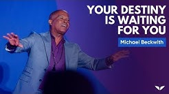 Your Destiny Is Waiting For You | Micheal Bernard Beckwith