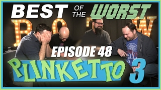 Best of the Worst: Episode 48: Plinketto #3