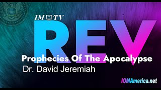 "#IM Media | Dr. David Jeremiah | ""Prophecies Of The Apocalypse."""