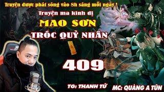 Mao Sơn Tróc Quỷ Nhân [ Tập 409 ] Trận Chiến Tại Hải Nhãn - Truyện ma pháp sư - Quàng A Tũn