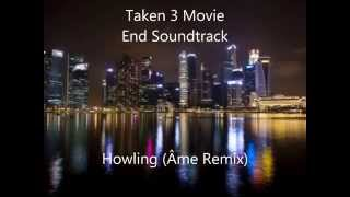 (Venganza3) Taken 3 Lyrics letra soundtrack Howling (Âme Remix)