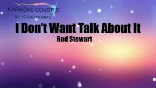 I Don't Want To Talk About It |KARAOKE