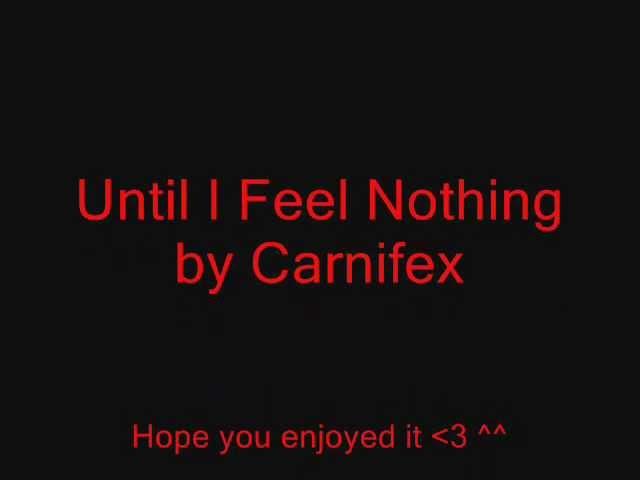 carnifex-until-i-feel-nothing-with-lyrics-mithus-felin
