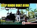 Sangat Sedih - Titip Rindu Buat Ayah (Ebiet G. Ade) Cover Music KN7000 DIAZ PROGRESSIVE