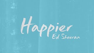ed sheeran ‒ happier lyrics 🎤