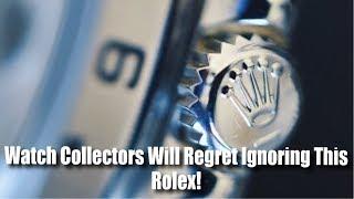 Watch Collectors Will Regret Ignoring This Rolex!