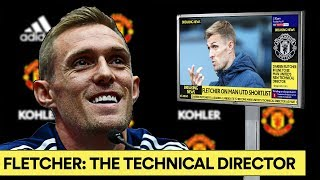 FLETCHER: MAN UTD'S TECHNICAL DIRECTOR? | ALL YOU NEED TO KNOW