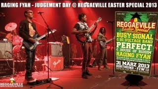 Raging Fyah - Judgement Day @ Reggaeville Easter Special in Dortmund, Germany 3/31/2013