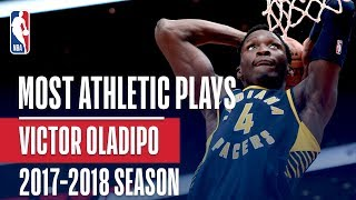 Victor Oladipo's Most Athletic Plays | 2017-2018 Regular Season + Playoffs