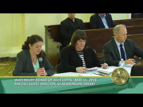 Waterbury Board of Aldermen Discussion of the Budget with Department Heads - May 15, 2018