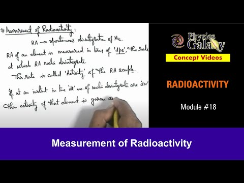 18. Physics | Radioactivity | Measurement of Radioactivity | by Ashish Arora