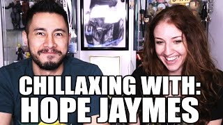 CHILLAXING WITH: HOPE JAYMES