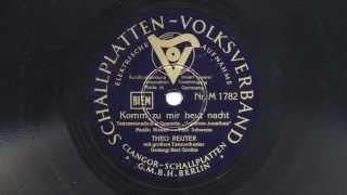 Theo Reuter: Komm' zu mir heut' nacht (Bert Grothe, 1940)