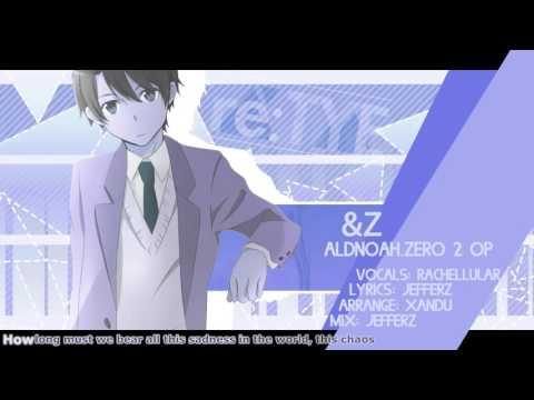 """&Z"" English Cover - Aldnoah.Zero 2 OP [feat. Rachellular + Friends]"