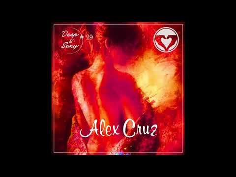 Alex Cruz - Deep & Sexy Podcast #29 (Alive at AfrikaBurn)