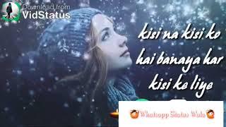 Whatsapp Kethe hai khnda ne is jahaan me sabhi oke liya kisi na kisi ko hai banaya har kisi ke Liya