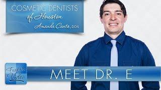 Houston Dentist – Meet Dr. E
