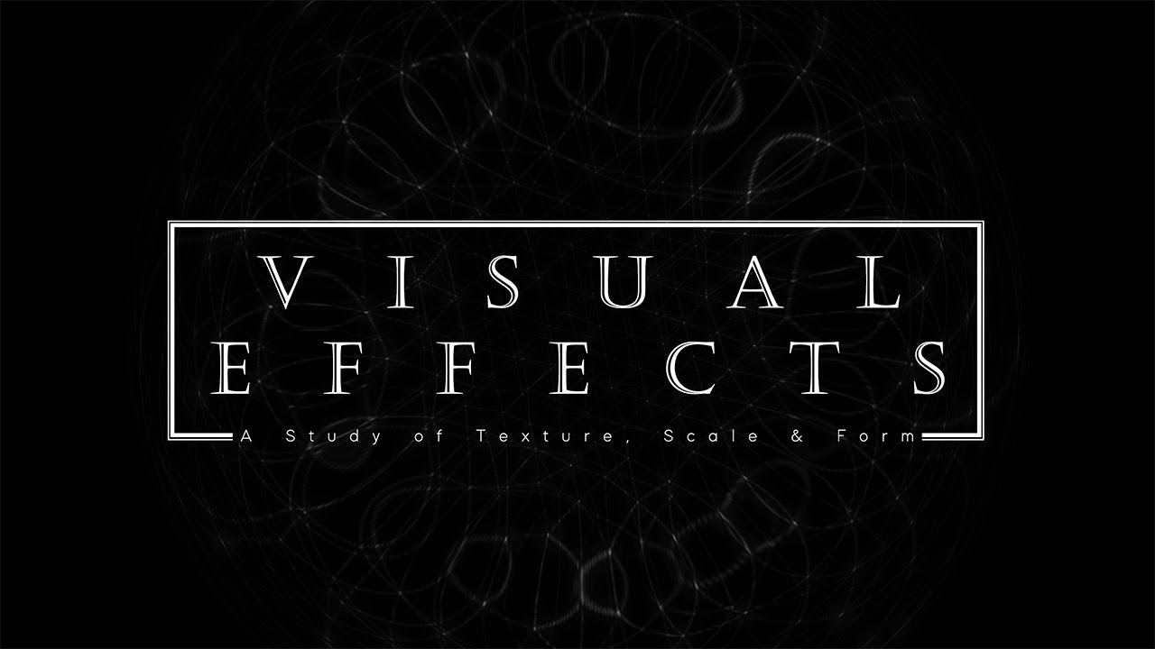 Visual Effects... Texture, Scale & Form