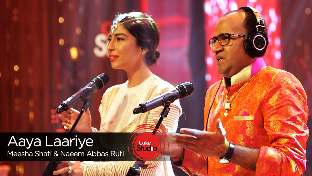 Coke Studio Season 9 Aaya Laariye Meesha Shafi Naeem Abbas Rufi