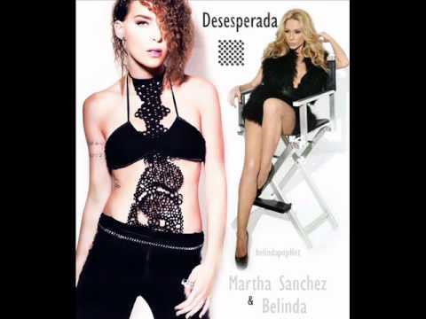 Martha Sanchez  Ft Belinda Desesperada Oficial