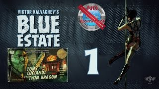 Blue Estate part 1 The Twin Dragon part 1 no commentary