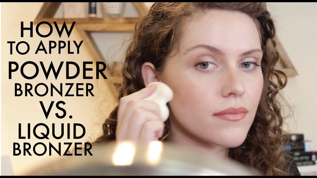 How To Apply Bronzer  Powder Bronzer Vs Liquid Bronzer  How To Fake A  Tan With Makeup