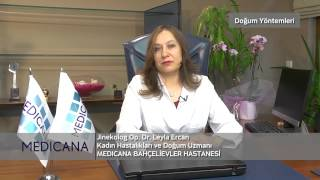 Medicana Bahçelievler Op. Dr. Leyla Ercan Konu: Doğum Yöntemleri
