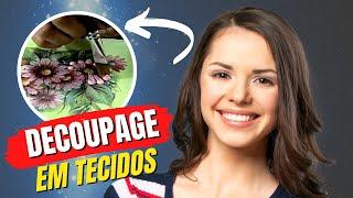 Técnica: Decoupagem em tecido com relevo