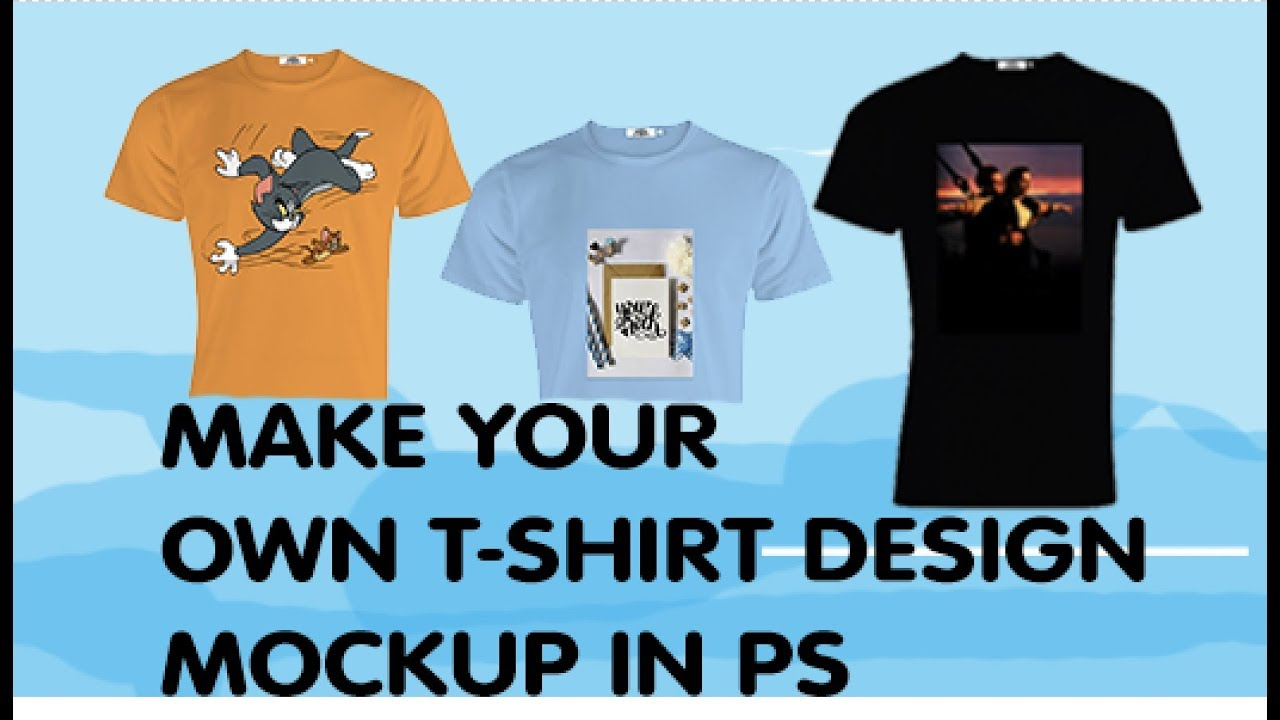 Make Your Own T Shirt Design Mockup Photoshop Cc