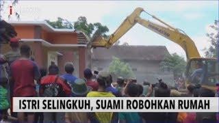 Istri Selingkuh hingga Miliki Anak, Suami di Ponorogo Robohkan Rumah - iNews Sore 08/03