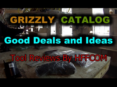 Grizzly Tool Catalog -- Good Deals And Ideas -- Tool Reviews With HFFCOM
