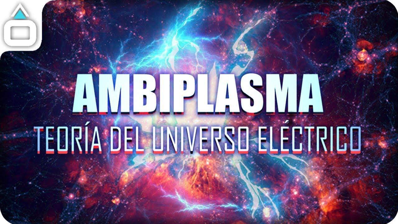 AMBIPLASMA | TeorÍa del Universo Eléctrico