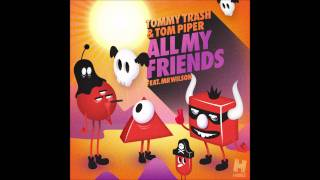 Tommy Trash & Tom Piper ft Mr Wilson -
