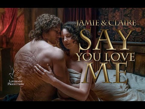 Jamie & Claire: Say You Love Me