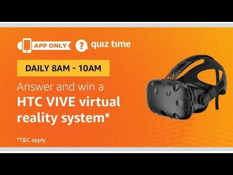 Amazon Morning Quiz Time Answers win HTC Vive Virtual Reality System
