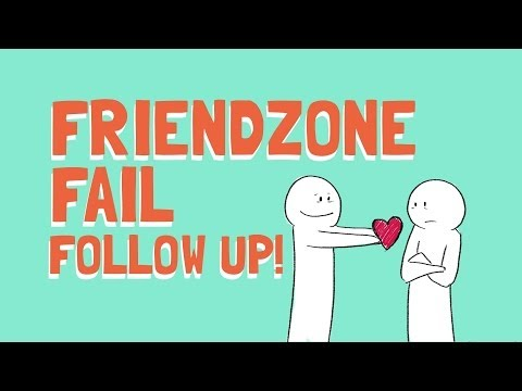 How to Escape the Friendzone   Follow up!