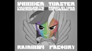 [remix] WoodenToaster feat. Mic the Microphone - Rainbow Factory (remix by yoka the changeling)