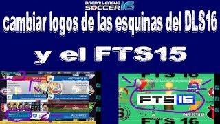 Como cambiar los logos oficiales que dicen DLS16 y FTS15 en él juego...