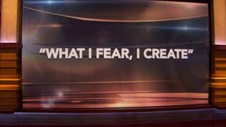 theres-an-old-saying-what-i-fear-i-create-says-dr-phil-to-guest