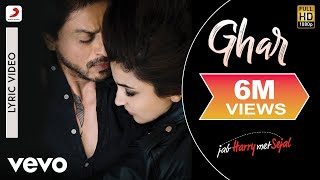 Ghar Official Lyric | Anushka Sharma | Shah Rukh Khan | Pritam