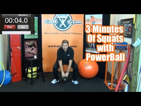 Golf Fitness – GolfGym 3 Minute Workout – Squats with 8 Pound Power Ball