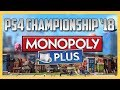 Monopoly PS4 Championship - July 2018! | Swiftor