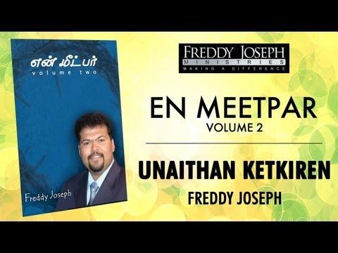 Unaithan Ketkiren - En Meetpar Vol 2 - Freddy Joseph