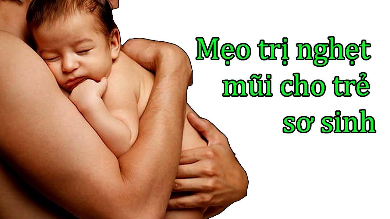 ✅ Mẹo trị nghẹt mũi ở trẻ sơ sinh an toàn hiệu quả | phụ nữ mang thai | mangthaibaby.com