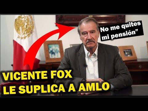 """Vicente Fox """"LLORA y LE SUPLICA A LÓPEZ OBRADOR QUE NO LE QUITE SU PENSIÓN"""""""